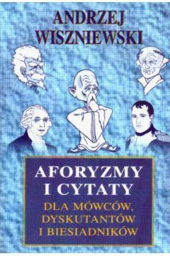 Aforyzmy i cytaty dla mówców, dyskutantów i biesiadników /6356/