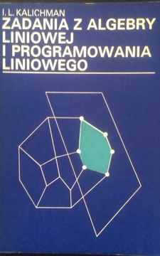 Zadania z algebry liniowej i programowania liniowego /5464/
