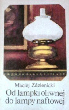 Od lampki oliwnej do lampy naftowej /7111/