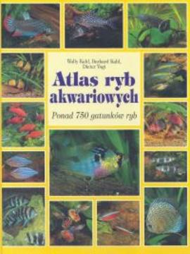 Atlas ryb akwariowych Ponad 750 gatunków ryb /6528/