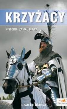 Krzyżacy Historia, Zamki, Bitwy /6673/