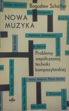 Nowa muzyka Problemy współczesnej techniki kompozytorskiej /8184/