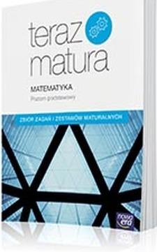 Teraz matura Matematyka ZP Zbiór zadań i zestawów /5762/