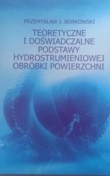 Teoretyczne i doświadczalne podstawy hydrostrumieniowej obróbki powierzchni /8254/