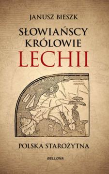 Słowiańscy królowie Lechii Starożytna Polska /6923/