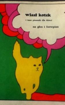 Wlazł kotek i inne piosenki dla dzieci na głos i fortepian /9044/