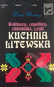 Kołduny, cepeliny, chłodniki, czyli Kuchnia Litewska /8530/