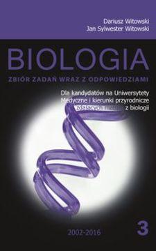 Biologia 3 zbiór zadań wraz z odpowiedziami 2002-2016 /9106/