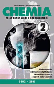 Chemia 2 Zbiór zadań wraz z odpowiedziami 2002-2017 /9108/