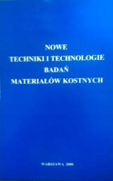 Nowe techniki i technologie badań materiałów kostnych /8589/