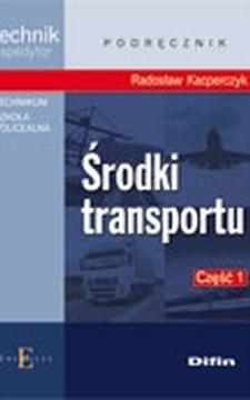 Środki transportu cz.1 Podr. technik spedytor /9214/