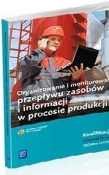 Organizowanie i monitorowanie przepływu zasobów informacji w procesie produkcyjnym /9229/