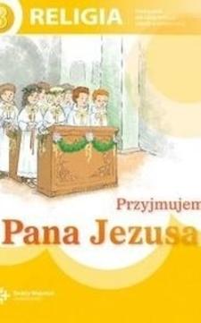 religia Przyjmujemy Pana Jezusa kl.3 podr. /9246/
