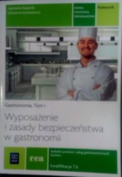 Gastronomia tom I Wyposażenie i zasady bezpieczeństwa w gastronomii /8717/
