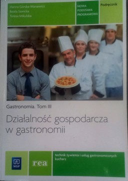 Gastronomia Tom III Działalność gospodarcza w gastronomii /8718/