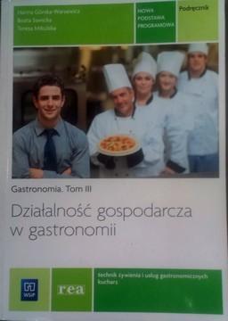 Gastronomia Tom III Działalność gospodarcza w gastronomii  /34087/