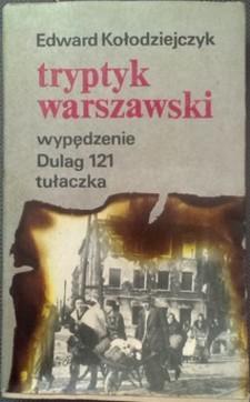 Tryptyk warszawski wypędzenie Dulag 121 tułaczka /8784/