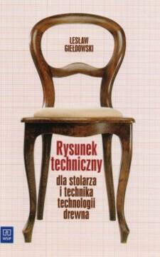 Rysunek techniczny dla stolarza i technika technologii drewna /9472/