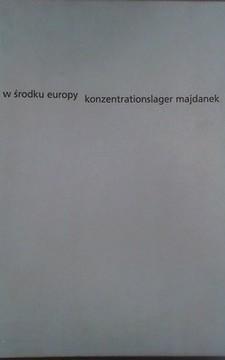 W Środku Europy Konzentrationslager Majdanek /10002/