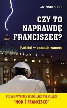 Czy to naprawdę Franciszek? Kościół w czasach zamętu /9630/