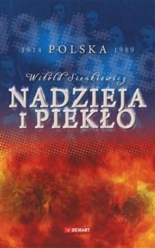 Nadzieja i piekło  Polska 1914-1989 /9646/