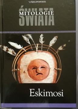 Mitologie świata Eskimosi /9813/
