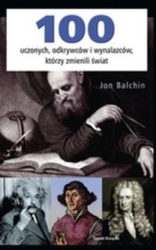 100 uczonych, odkrywców i wynalazców, którzy zmienili świat /9824/