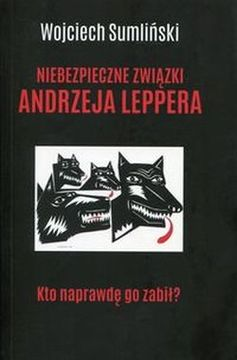 Niebezpieczne związki Andrzeja Leppera /10066/