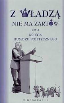 Z władzą nie ma żartów czyli księga humoru politycznego /10439/