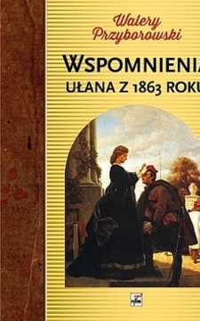 Wspomnienia ułana z 1863 roku /20122/