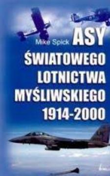 Asy światowego lotnictwa myśliwskiego 1914-2000 /10688/