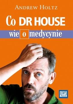 Co Dr House wie o medycynie /10777/