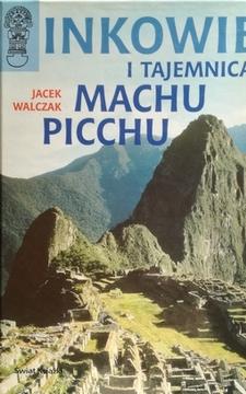 Inkowie i tajemnica Machu Picchu /20653/