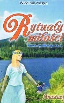 Rytuały miłości Anastazja Nowa cywilizacja cz.2 /111142/