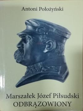 Marszałek Józef Piłsudski odbrązowiony /20866/