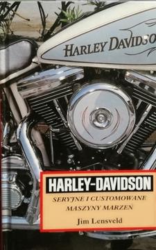Harley-Davidson seryjne i customowane maszyny marzeń /111259/