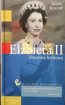 Elżbieta II Ostatnia królowa /111336/