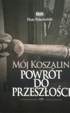 Mój Koszalin Powrót do przeszłości /111608/