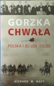Gorzka chwała. Polska i jej los 1918-1939 /30328/
