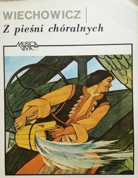 Wiechowicz Z pieśni chóralnych /30491/