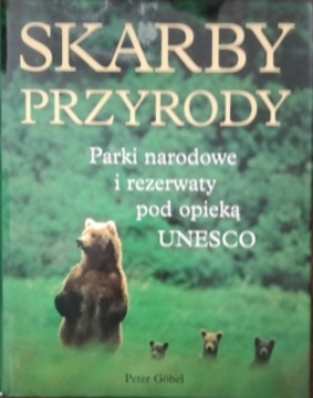 Skarby przyrody Parki narodowe i rezerwaty pod opieką UNESCO /111933/