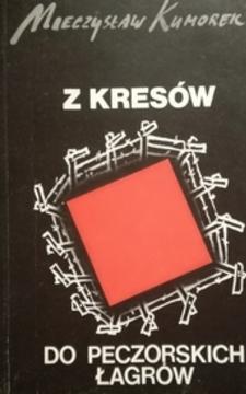 Z Kresów do Peczorskich Łagrów /31222/