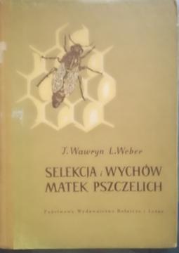 Selekcja i wychów matek pszczelich /31856/