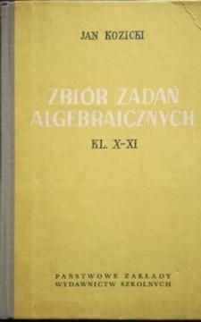 Zbiór zadan algebraicznych kl.X-XI /32321/