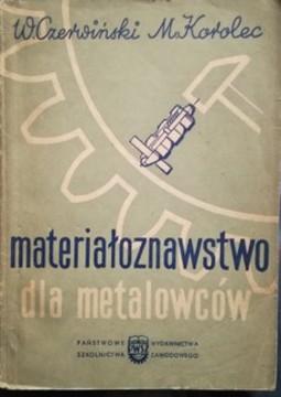 Materiałoznawstwo dla metalowców /32332/