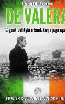 De Valera Gigant polityki irlandzkiej ... /112910/