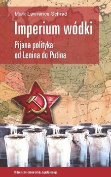 Imperium wódki Pijana polityka od Lenina do Putina /113057/