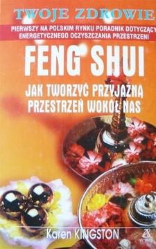Feng Shui  jak tworzyć przyjazną przestrzń wokół nas /113134/