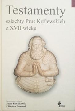 Testamenty szlachty Prus Królewskich z XVII wieku /32782/
