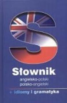 Słownik angielsko-polski polsko-angielski + idiomy i gramatyka /113320/
